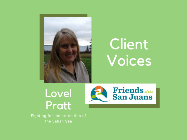 Green box with text: Client Voices, Lovel Pratt, along with photo of woman with blond hair and Friends of San Juans logo